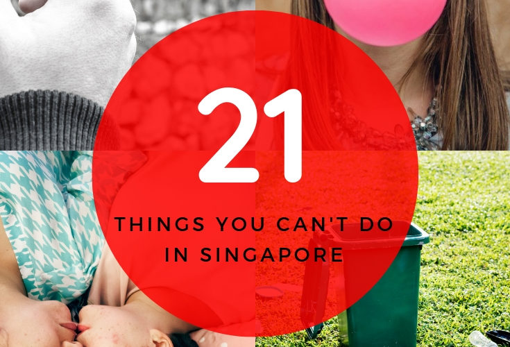 21 Things You Cant Do In Singapore. tourist must know before travelling to Singapore