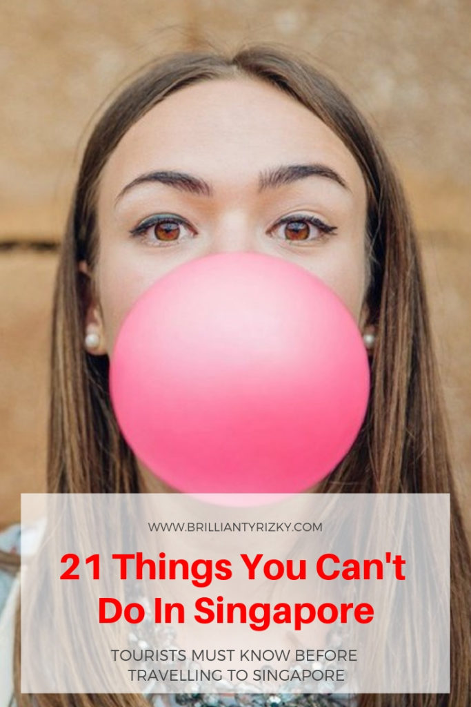 Chewing Gum - 21 Things You Can't Do In Singapore