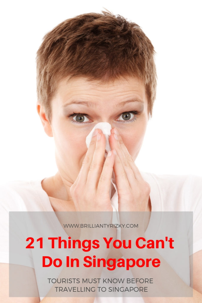 Expelling Mucus - 21 Things You Can't Do In Singapore