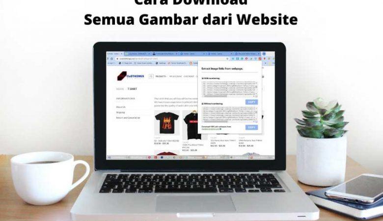 Cara Mendownload Semua Gambar Dari Website