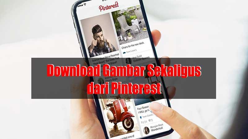 Cara Download Gambar Ukuran Besar dari Pinterest